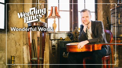 Wedding Tunes - Wonderful World